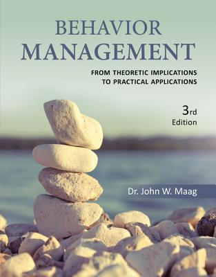 Behavior Management: From Theoretical Implications to Practical Applications - Maag, John W.