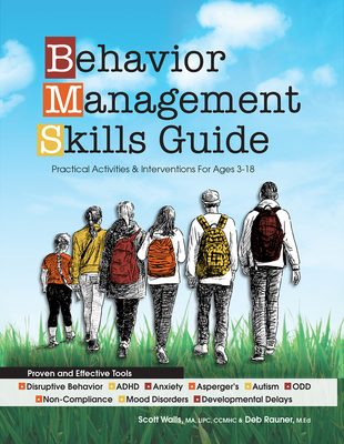 Behavior Management Skills Guide: Practical Activities & Interventions for Ages 3-18 - Walls, Scott, and Rauner, Deb
