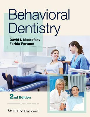 Behavioral Dentistry - Mostofsky, David I, and Fortune, Farida