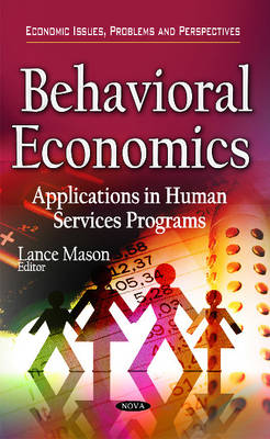 Behavioral Economics: Applications in Human Services Programs - Mason, Lance (Editor)