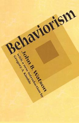 Behaviorism - Watson, John B.