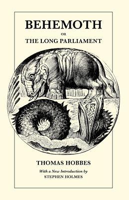 Behemoth or the Long Parliament - Hobbes, Thomas