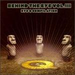 Behind the Eye, Vol. 3