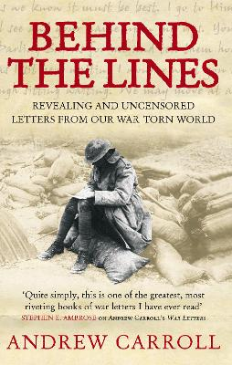 Behind The Lines: Revealing and uncensored letters from our war-torn world - Carroll, Andrew