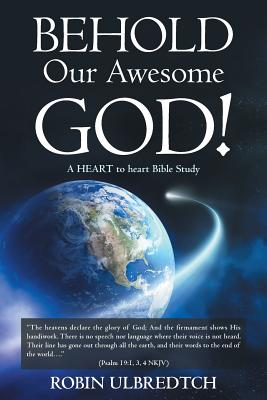 Behold Our Awesome God!: A Heart to Heart Bible Study - Ulbredtch, Robin