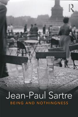 Being and Nothingness: An Essay in Phenomenological Ontology - Sartre, Jean-Paul