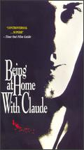 Being at Home with Claude - Jean Beaudin; Johanne Boisvert