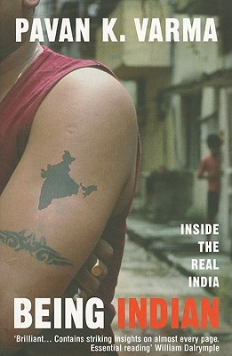 Being Indian: Inside the Real India - Varma, Pavan K.