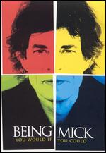 Being Mick: You Would if You Could - Kevin Macdonald