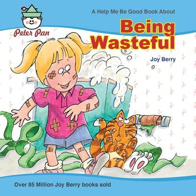 Being Wasteful - Berry, Joy