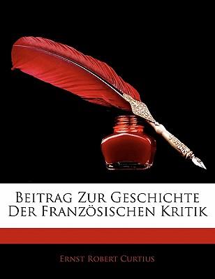Beitrag Zur Geschichte Der Franzosischen Kritik - Curtius, Ernst Robert