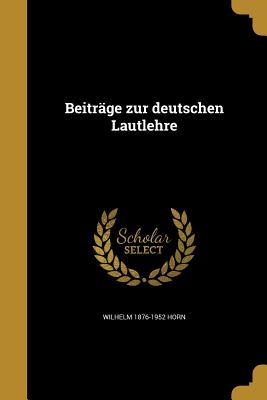 Beitrage Zur Deutschen Lautlehre - Horn, Wilhelm 1876-1952