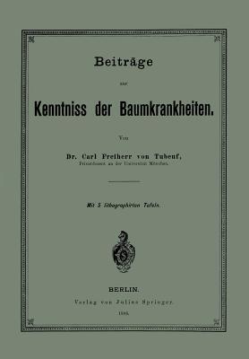 Beitrage Zur Kenntniss Der Baumkrankheiten (1888) - Tubeuf, Carl Freiherr Von