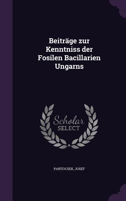 Beitrage Zur Kenntniss Der Fosilen Bacillarien Ungarns - Pantocsek, Josef