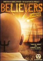 Believers [Raw Feed Series] [Unrated] - Daniel Myrick