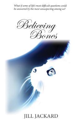 Believing Bones - Jackard, Jill