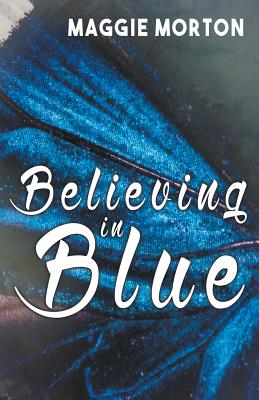 Believing in Blue - Morton, Maggie