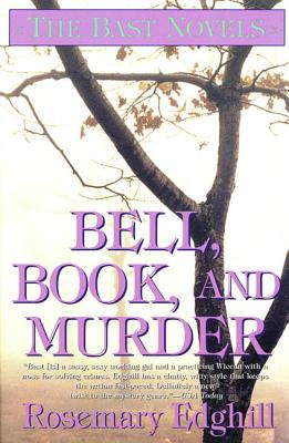 Bell, Book, and Murder: The Bast Mysteries - Edghill, Rosemary