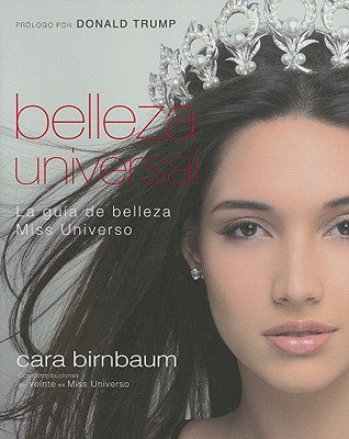 Belleza Universal: La Guia de Belleza Miss Universo - Birnbaum, Cara