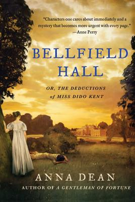 Bellfield Hall: Or, the Deductions of Miss Dido Kent - Dean, Anna
