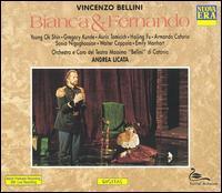 Bellini: Bianca & Fernando - Armando Caforio (vocals); Aurio Tomicich (vocals); Emily Manhart (vocals); Gregory Kunde (vocals); Haijing Fu (vocals);...