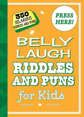 Belly Laugh Riddles and Puns for Kids: 350 Hilarious Riddles and Puns - Sky Pony