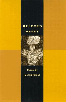 Beloved Beast: Poems - Finnell, Dennis