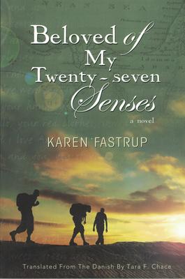 Beloved of My Twenty-Seven Senses - Fastrup, Karen