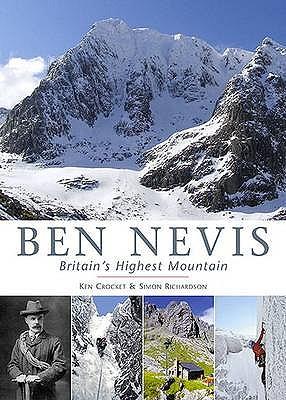 Ben Nevis: Britain's Highest Mountain - Crocket, Ken, and Richardson, Simon