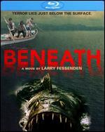 Beneath [Blu-ray] - Larry Fessenden