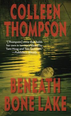 Beneath Bone Lake - Thompson, Colleen