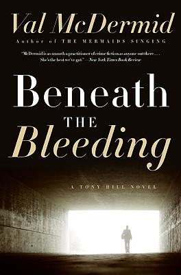 Beneath the Bleeding - McDermid, Val