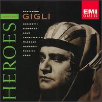 Beniamino Gigli (Heroes) - Beniamino Gigli (vocals); Gino Bechi (baritone); Gino Conti (bass); Giulietta Simionato (mezzo-soprano);...