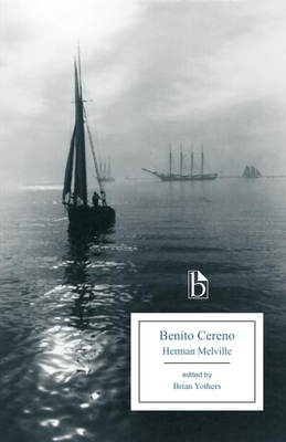 Benito Cereno - Melville, Herman, and Yothers, Brian (Editor)
