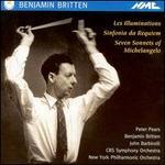 Benjamin Britten: Les Illuminations; Sinfonia da Requiem; Seven Sonnets of Michelangelo