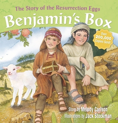 Benjamin's Box: The Story of the Resurrection Eggs - Carlson, Melody, and Stockman, Jack (Illustrator), and Rainey, Barbara (Foreword by)