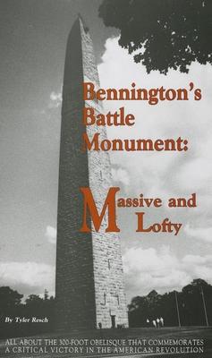 Bennington's Battle Monument: Massive and Lofty - Tyler, Resch, and Resch, Tyler