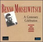 Benno Moiseiwitsch: A Centenary Celebration