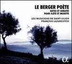 Berger Poète: Suites et Sonates pour Flûte et Musette