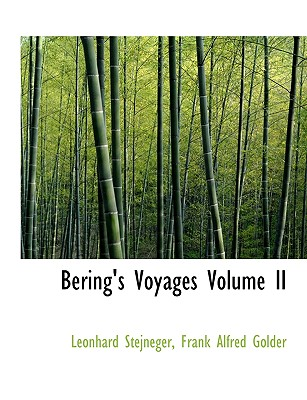 Bering's Voyages Volume II - Stejneger, Leonhard Hess, and Golder, Frank Alfred