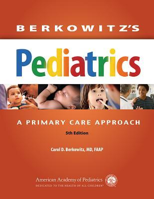 Berkowitz's Pediatrics: A Primary Care Approach - Berkowitz, Carol D, MD