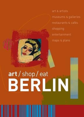 Berlin: Art/Shop/Eat - Garnett, Simon