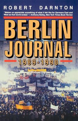 Berlin Journal, 1989-1990 - Darnton, Robert
