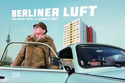Berliner Luft - Orel, Dennis, and Tafel, Benjamin