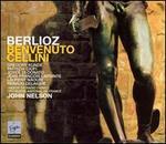 Berlioz: Benvenuto Cellini - Eric Huchet (tenor); Eric Salha (tenor); Gregory Kunde (tenor); Jean Francois Lapointe (baritone);...
