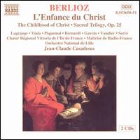 Berlioz: L'Enfance du Christ - Antoine Garcin (bass); Fernand Bernadi (bass); Jean-Louis Serre (baritone); Jean-Luc Viala (tenor);...