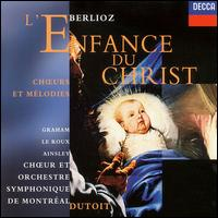 Berlioz: L'Enfance du Christ - Andrew Wentzel (vocals); John Mark Ainsley (tenor); Marc Belleau (vocals); Susan Graham (mezzo-soprano);...