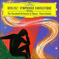 Berlioz: Symphonie fantastique; Tristia - Cleveland Orchestra (choir, chorus); Cleveland Orchestra; Pierre Boulez (conductor)