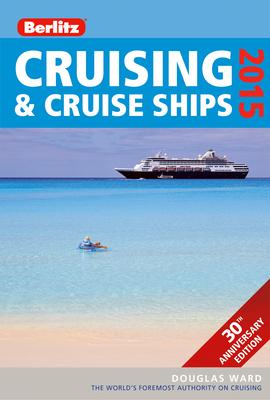Berlitz: Cruising & Cruise Ships 2015 - Ward, Douglas