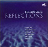 Bernadette Speach: Reflections - Anthony de Mare (piano); Arditti Quartet; Bernadette Speach (piano); Bernadette Speach (toy piano); David Heiss (cello);...